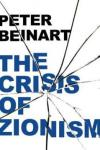 "Peter Beinart's ""The Crisis of Zionism"""