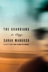 "Sarah Manguso's ""The Guardians"""