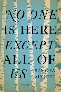 "Ramona Ausubel's ""No One Is Here Except All Of Us"""