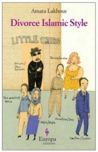 "Amara Lakhous's ""Divorce Islamic Style"""