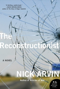 "Nick Arvin's ""The Reconstructionist"""