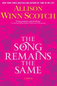 "Allison Winn Scotch's ""The Song Remains the Same"""