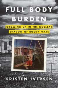 """Kristen Iversen's """"Full Body Burden"""""""