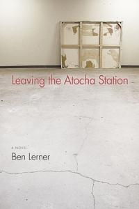 """Ben Lerner's """"Leaving the Atocha Station"""""""