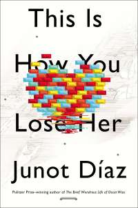 """Junot Diaz's """"This Is How You Lose Her"""""""