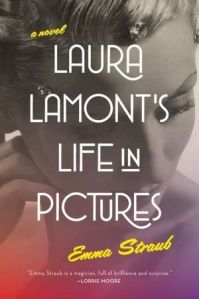 "Emma Straub's ""Laura Lamont's Life in Pictures"""