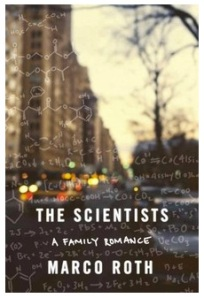 """Marco Roth's """"The Scientists: A Family Romance"""""""