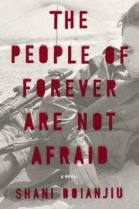 "Shani Boianjiu's ""The People of Forever Are Not Afraid"""
